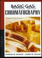 The Basic Gas Chromatography (Techniques In Analytical Chemistry)