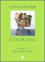 The Grocery Store (Canal House Cooking, Volume 6)