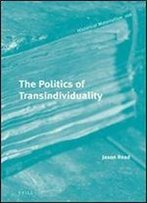 The Politics Of Transindividuality