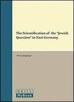 The Scientification Of The 'Jewish Question' In Nazi Germany