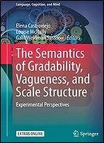 The Semantics Of Gradability, Vagueness, And Scale Structure: Experimental Perspectives