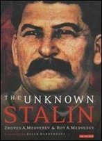 The Unknown Stalin: His Life, Death, And Legacy