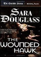 The Wounded Hawk: Book Two Of 'The Crucible'