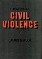 Theories Of Civil Violence