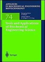 Tools And Applications Of Biochemical Engineering Science (Advances In Biochemical Engineering/Biotechnology)