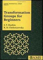 Transformation Groups For Beginners (Student Mathematical Library)
