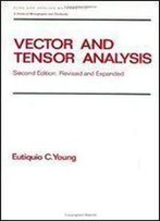 Vector And Tensor Analysis (Monographs And Textbooks In Pure And Applied Mathematics, Vol. 172)