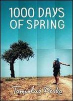 1000 Days Of Spring : Travelogue Of A Hitchhiker
