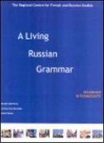 A Living Russian Grammar: Beginner, Intermediate