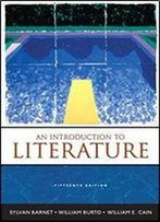 An Introduction To Literature: Fiction, Poetry, And Drama, 15th Edition