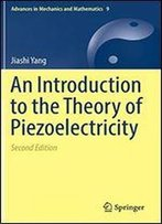 An Introduction To The Theory Of Piezoelectricity