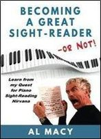 Becoming A Great Sight-Reader - Or Not!