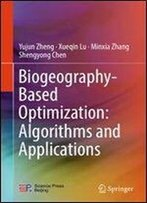Biogeography-Based Optimization: Algorithms And Applications