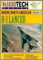 Boeing North American B-1 Lancer (Warbird Tech Series Volume 19)