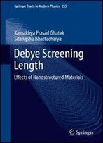 Debye Screening Length: Effects Of Nanostructured Materials (Springer Tracts In Modern Physics)