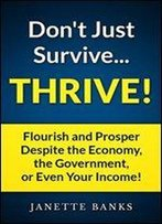 Don't Just Survive...Thrive!