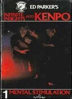 Ed Parker's Infinite Insights Into Kenpo : Mental Stimulation (Vol. 1)