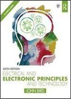 Electrical And Electronic Principles And Technology, Sixth Edition
