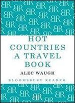 Hot Countries : A Travel Book