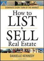 How To List And Sell Real Estate