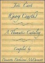 Jiri Cart Georg Czarth: A Thematic Catalog [Kindle Edition]
