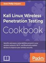 Kali Linux Wireless Penetration Testing Cookbook
