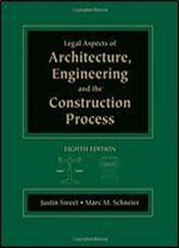 Legal Aspects Of Architecture, Engineering & The Construction