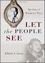 Let The People See: The Emmett Till Story