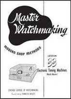 Master Watchmaking Lesson 33