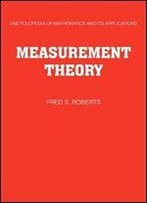 Measurement Theory: Volume 7: With Applications To Decisionmaking, Utility, And The Social Sciences
