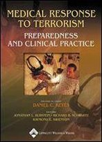 Medical Response To Terrorism: Preparedness And Clinical Practice
