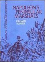 Napoleon's Peninsular Marshals: A Reassessment