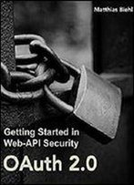 Oauth 2.0: Getting Started In Api Security (Api-University Series Book 1)