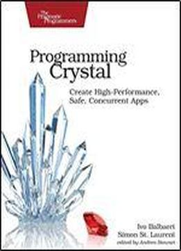 Programming Crystal: Create High-performance, Safe