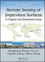 Remote Sensing Of Impervious Surfaces In Tropical And Subtropical Areas (Remote Sensing Applications Series)