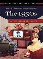 The 1950s: Key Themes And Documents