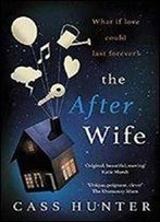 The After Wife: A Moving And Emotional Story About A Family Keeping A Big Secret