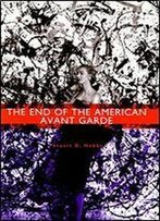 The End Of The American Avant Garde: American Social Experience Series