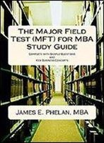 The Major Field Test (Mft) For Mba Study Guide