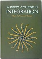 A First Course In Integration