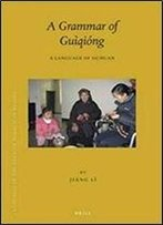 A Grammar Of Guiqiong: A Language Of Sichuan