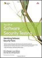 Art Of Software Security Testing, The: Identifying Software Security Flaws: Identifying Software Security Flaws (Symantec Press)