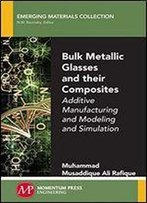 Bulk Metallic Glasses: New Approaches With Composite Matrixes