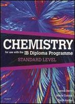 Chemistry For Use With The International Baccalaureate : Standard Level: For Use With The Ib Diploma Programme: Standard Level: Paperback + Student Cd-rom + Website