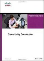 Cisco Unity Connection (Networking Technology: Ip Communications)
