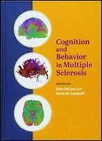 Cognition And Behavior In Multiple Sclerosis