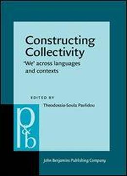 Constructing Collectivity: 'we' Across Languages And Contexts