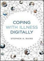 Coping With Illness Digitally (The Mit Press)