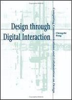 Design Through Digital Interaction: Computing Communications And Collaboration On Design