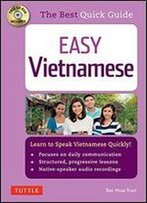 Easy Vietnamese: Learn To Speak Vietnamese Quickly!